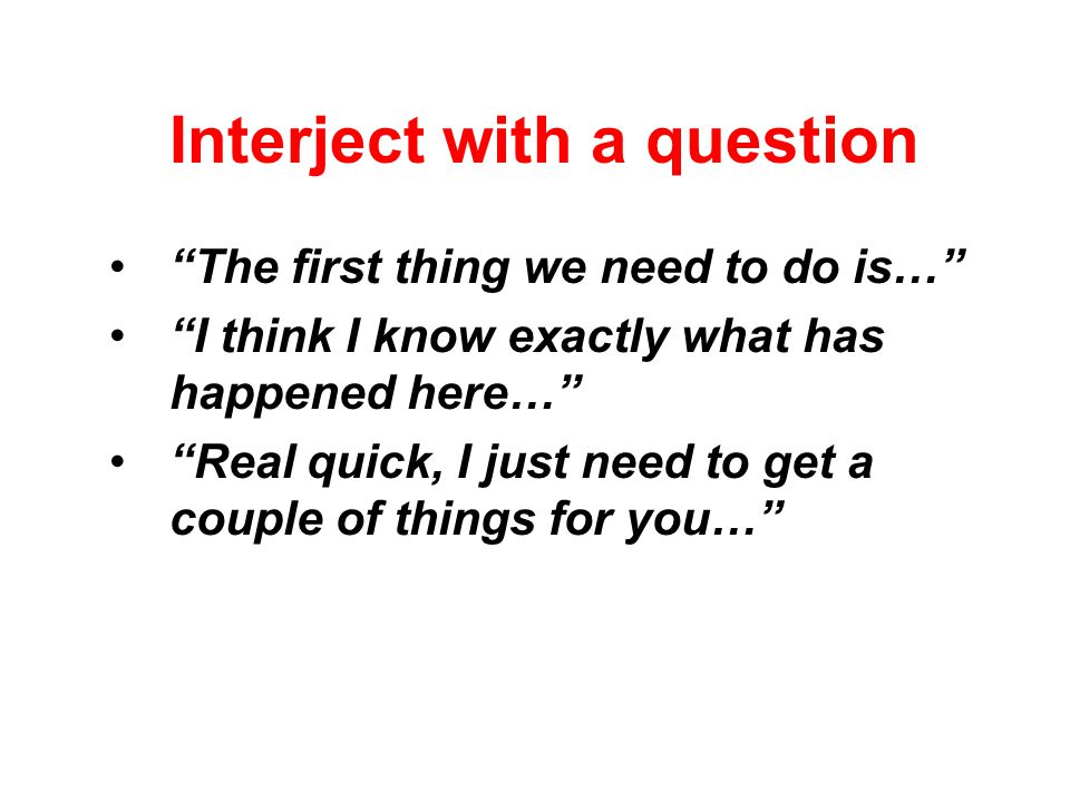 Interject with a question