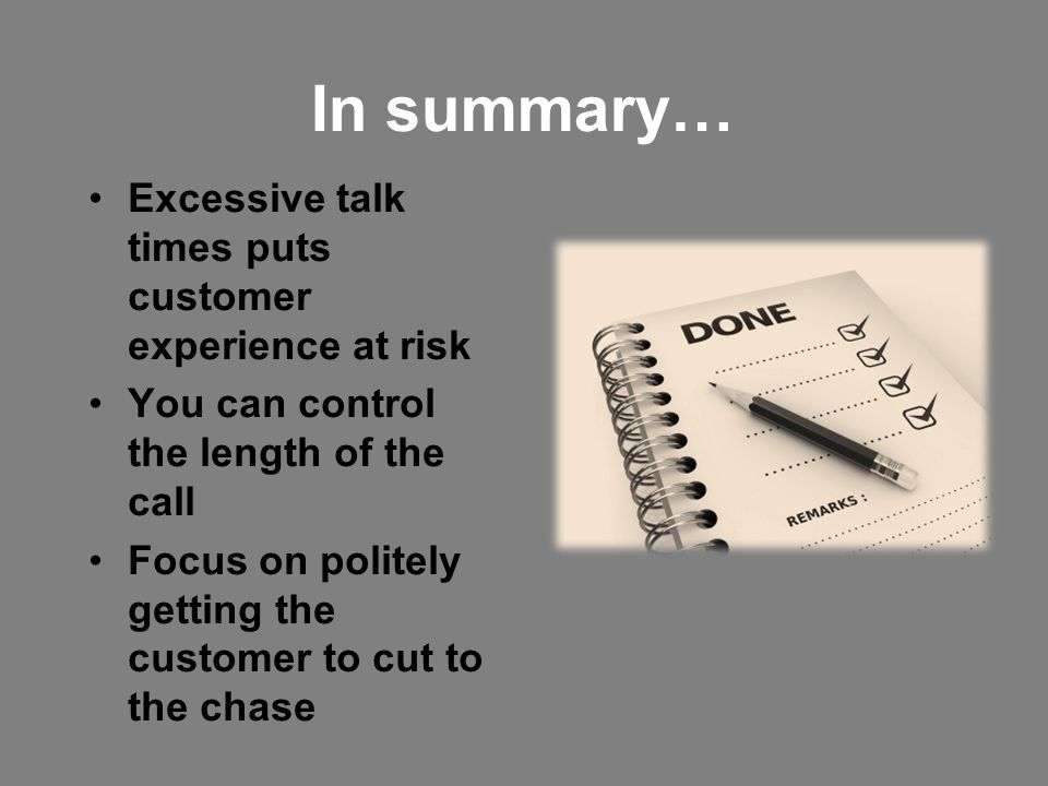 In summary… Excessive talk times puts customer experience at risk