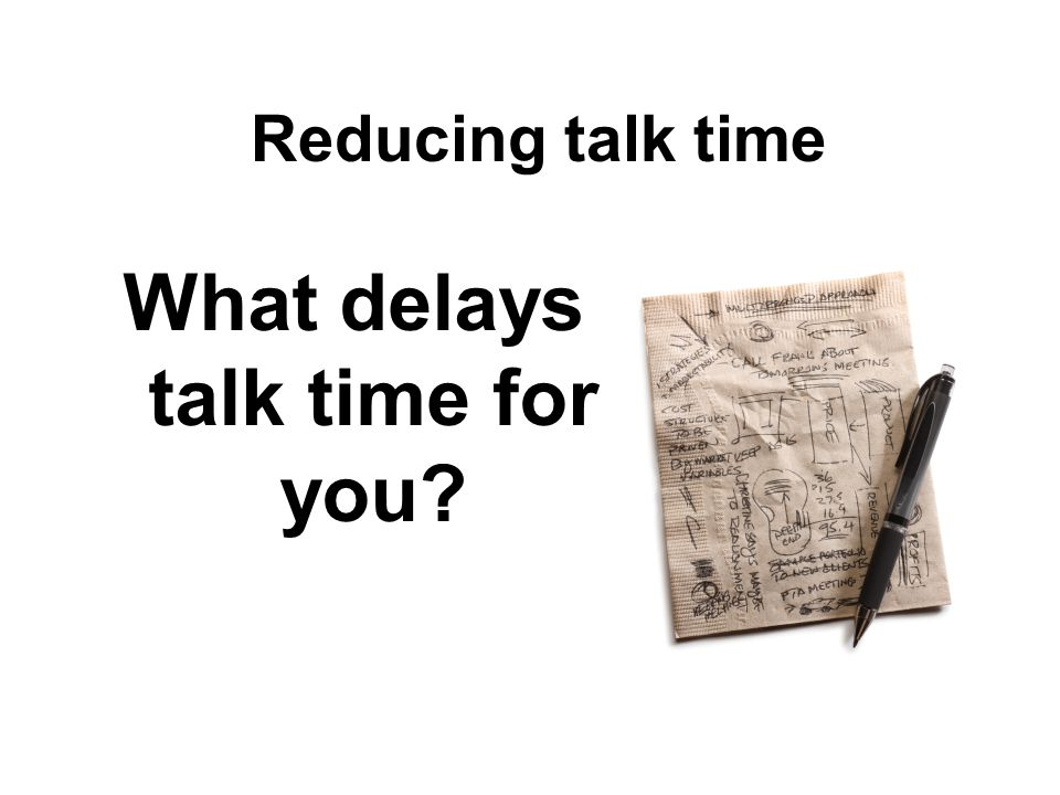 What delays talk time for you