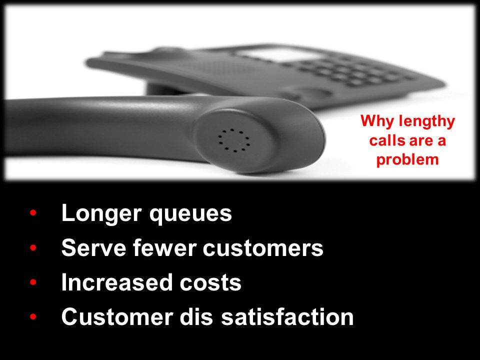 Why lengthy calls are a problem