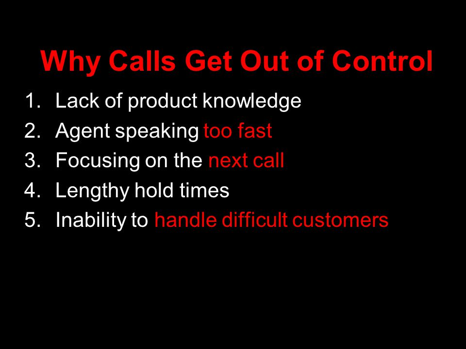 Why Calls Get Out of Control