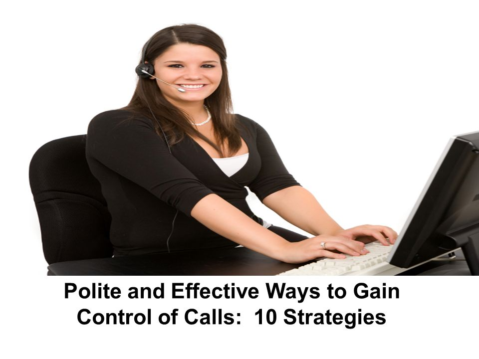 Polite and Effective Ways to Gain Control of Calls: 10 Strategies