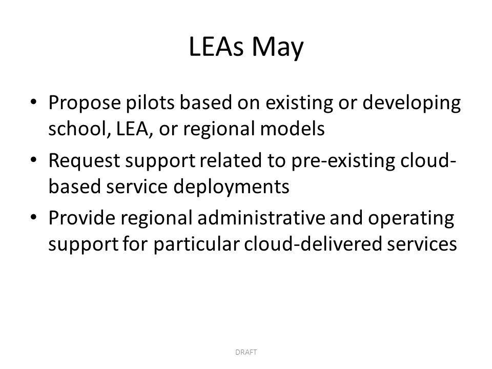 LEAs May Propose pilots based on existing or developing school, LEA, or regional models.