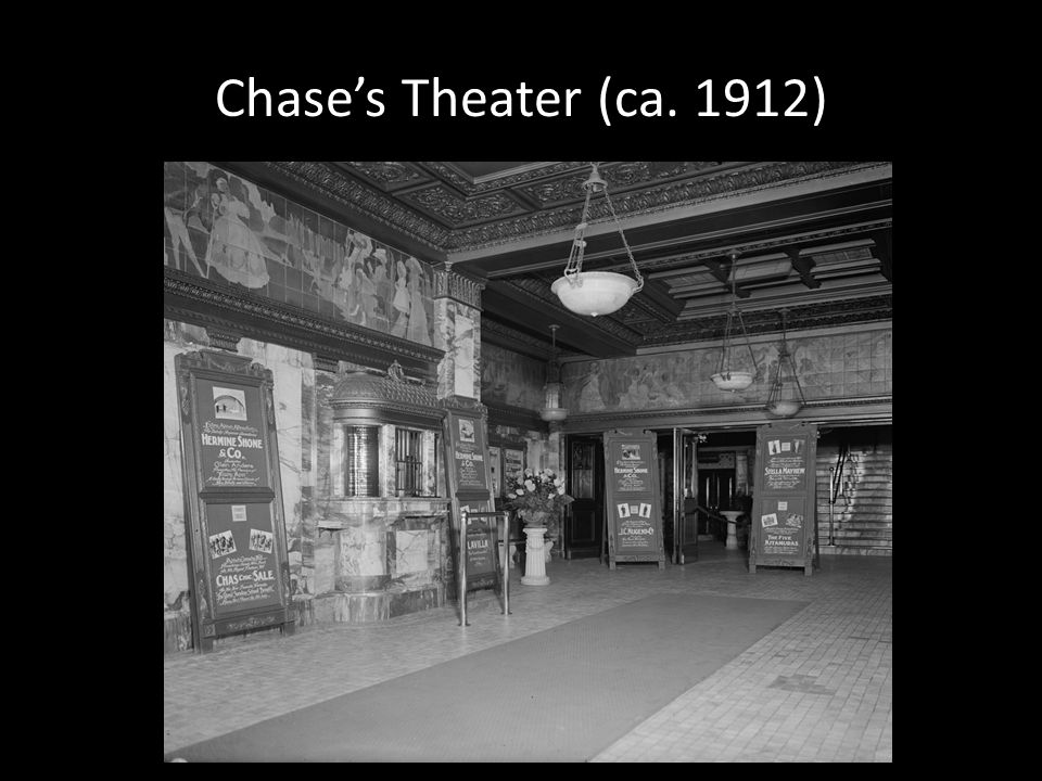 Chase's Theater (ca. 1912) Leased to Chase in 1912 by B.F. Keith (source: Library of Congress