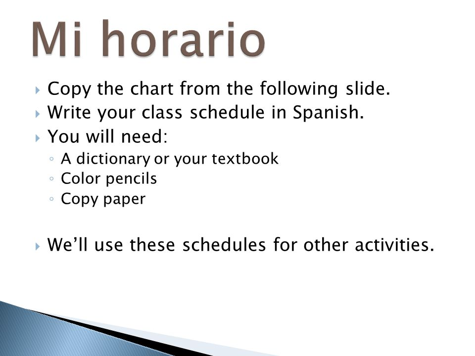 Mi horario Copy the chart from the following slide.