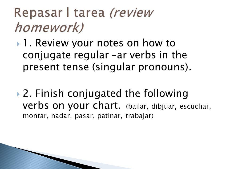 Repasar l tarea (review homework)