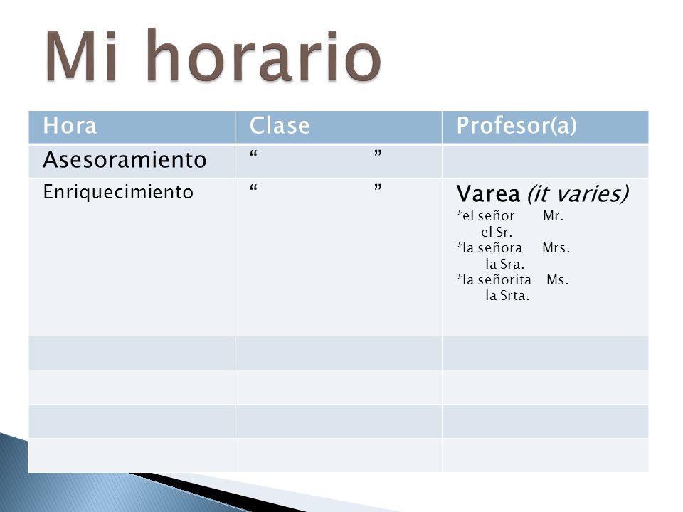 Mi horario Hora Clase Profesor(a) Asesoramiento Varea (it varies)