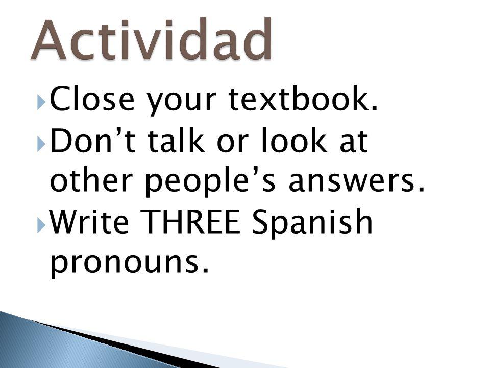 Actividad Close your textbook.