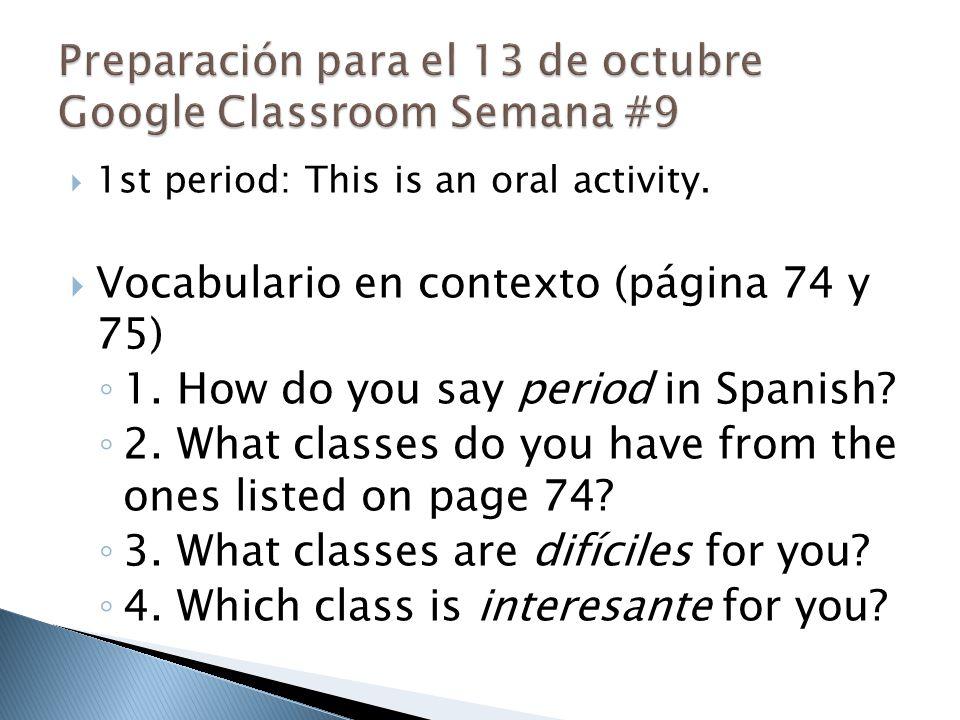Preparación para el 13 de octubre Google Classroom Semana #9