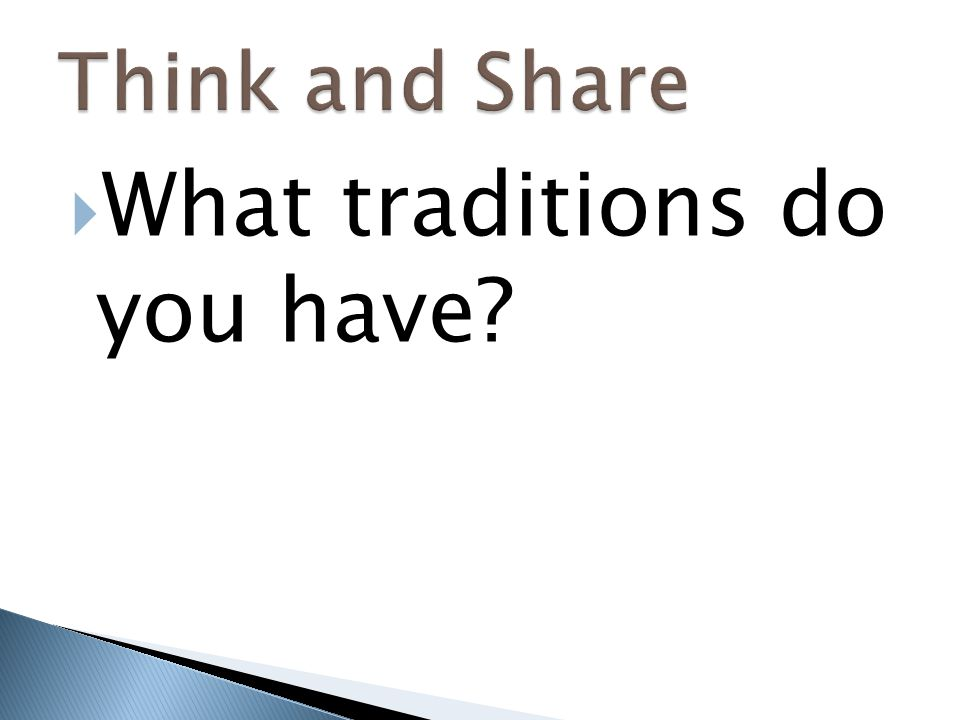 What traditions do you have