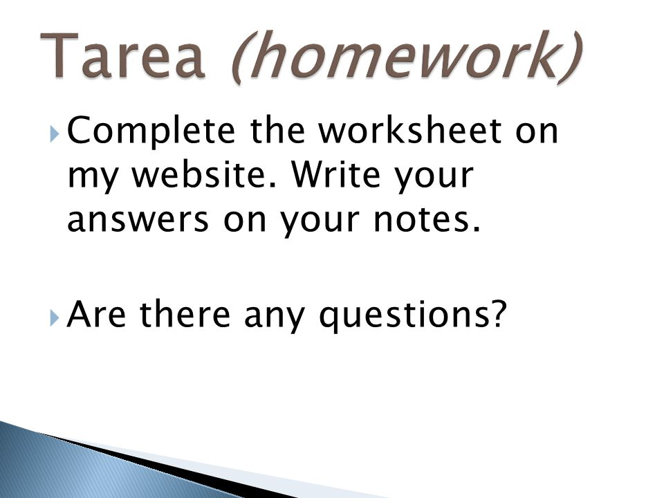 Tarea (homework) Complete the worksheet on my website.