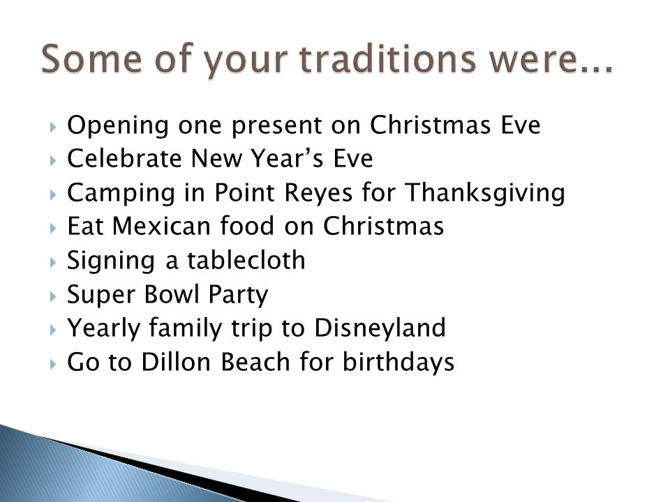 Some of your traditions were...