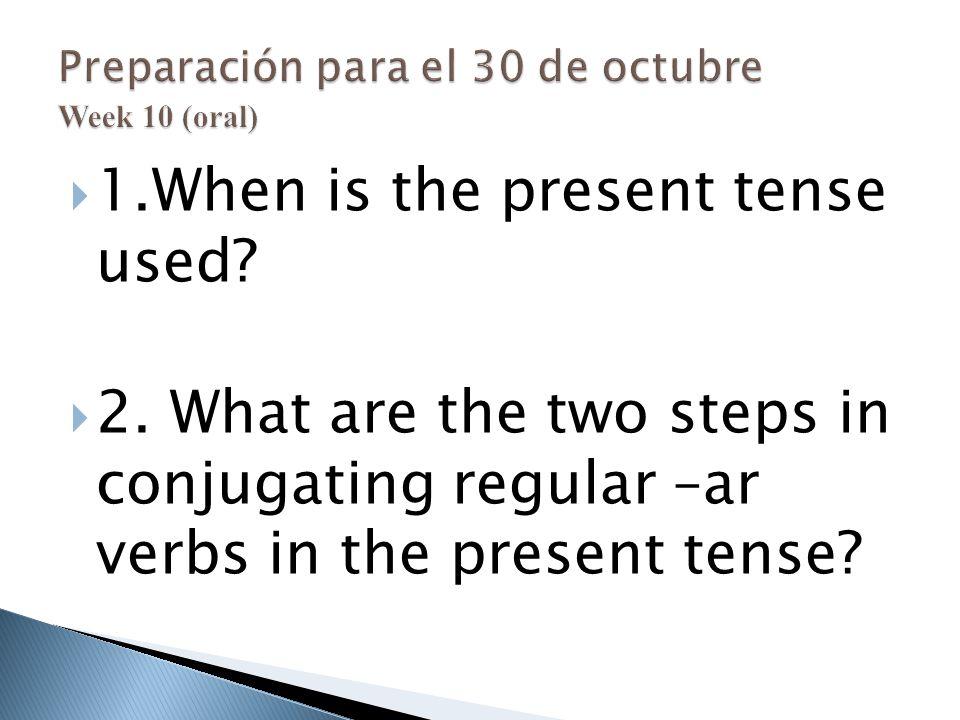 Preparación para el 30 de octubre Week 10 (oral)