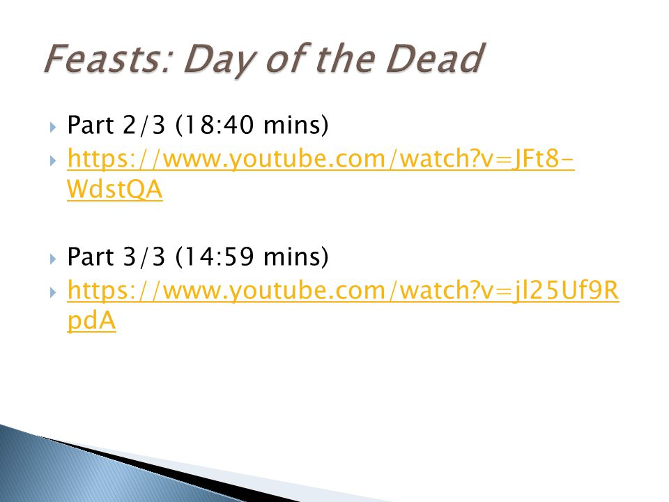 Feasts: Day of the Dead Part 2/3 (18:40 mins)