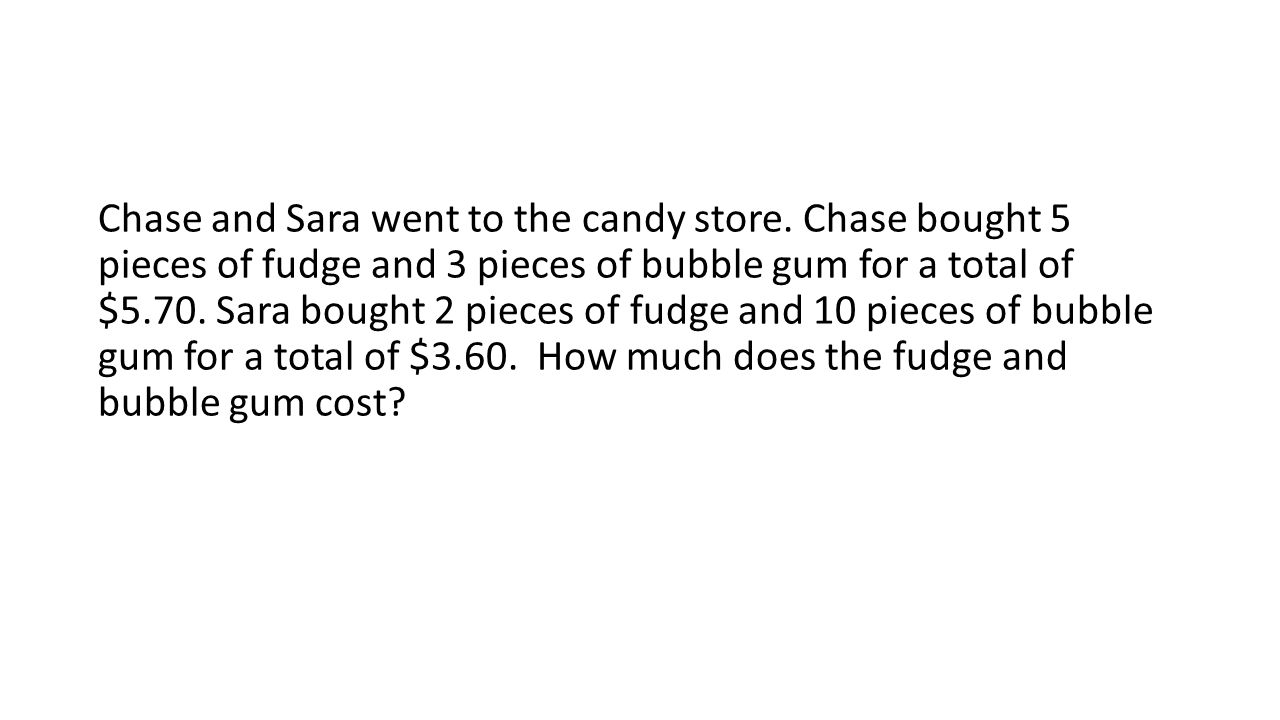 Chase and Sara went to the candy store