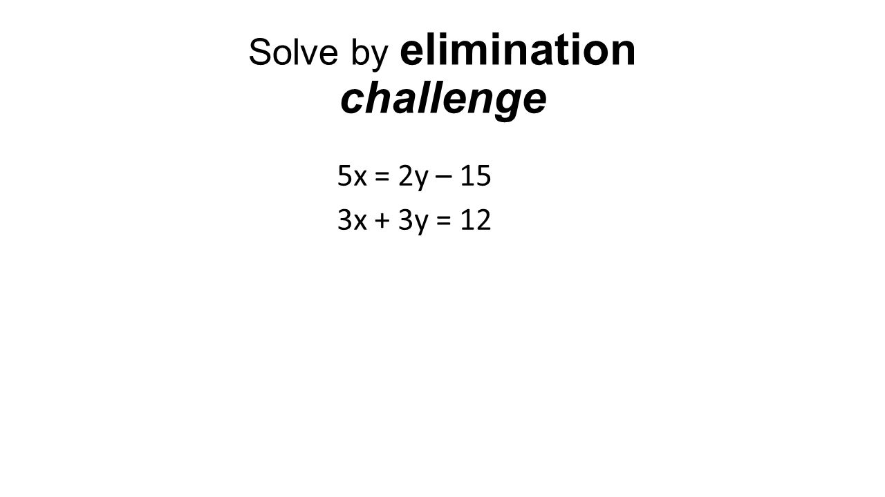 Solve by elimination challenge
