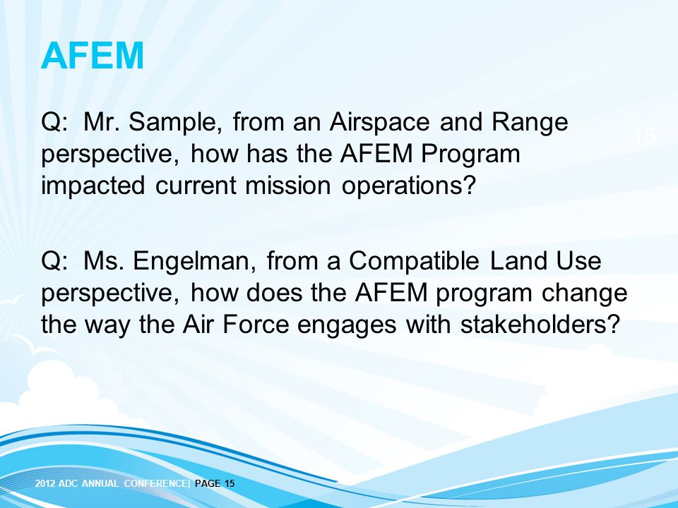 AFEM Q: Mr. Sample, from an Airspace and Range perspective, how has the AFEM Program impacted current mission operations