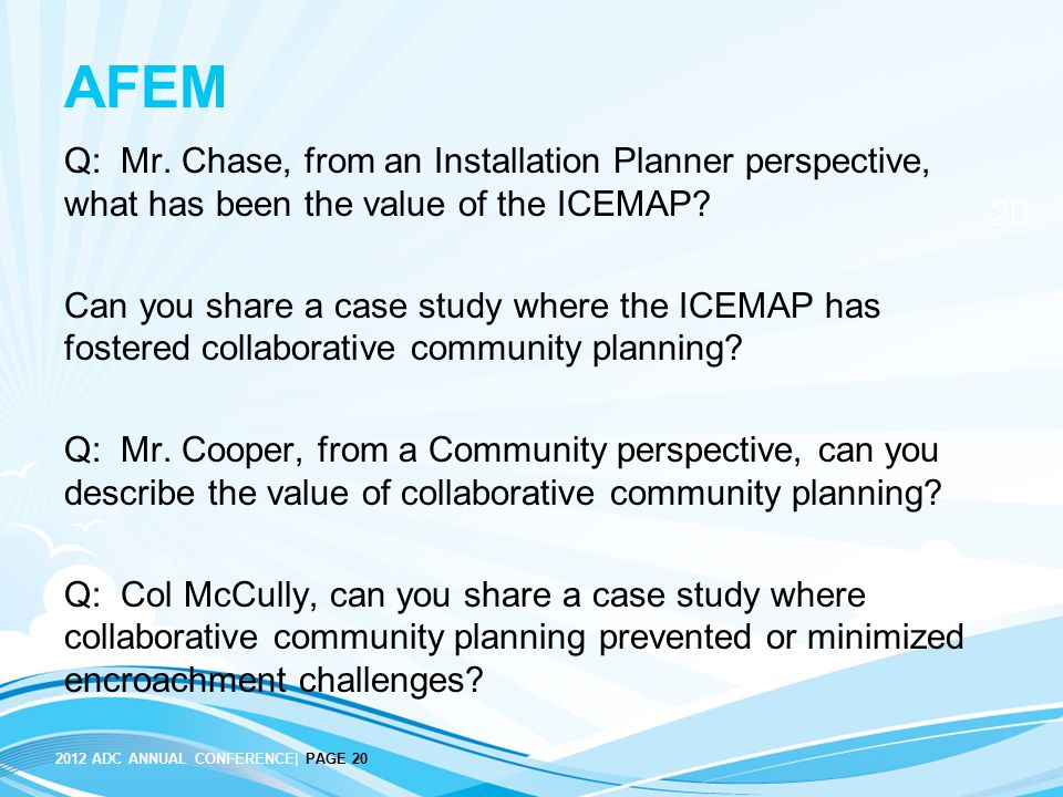 AFEM Q: Mr. Chase, from an Installation Planner perspective, what has been the value of the ICEMAP