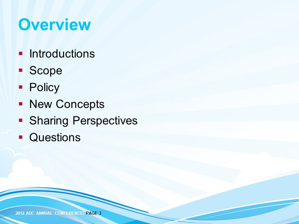 Overview Introductions Scope Policy New Concepts Sharing Perspectives