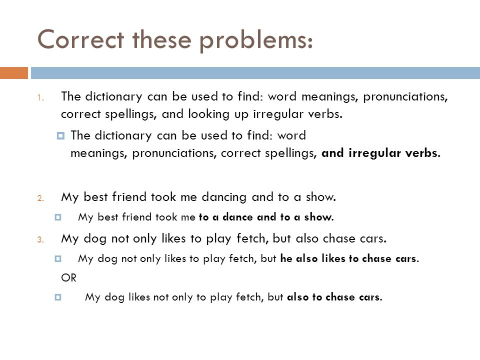 Correct these problems: