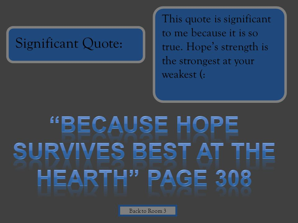 Because hope survives best at the hearth Page 308