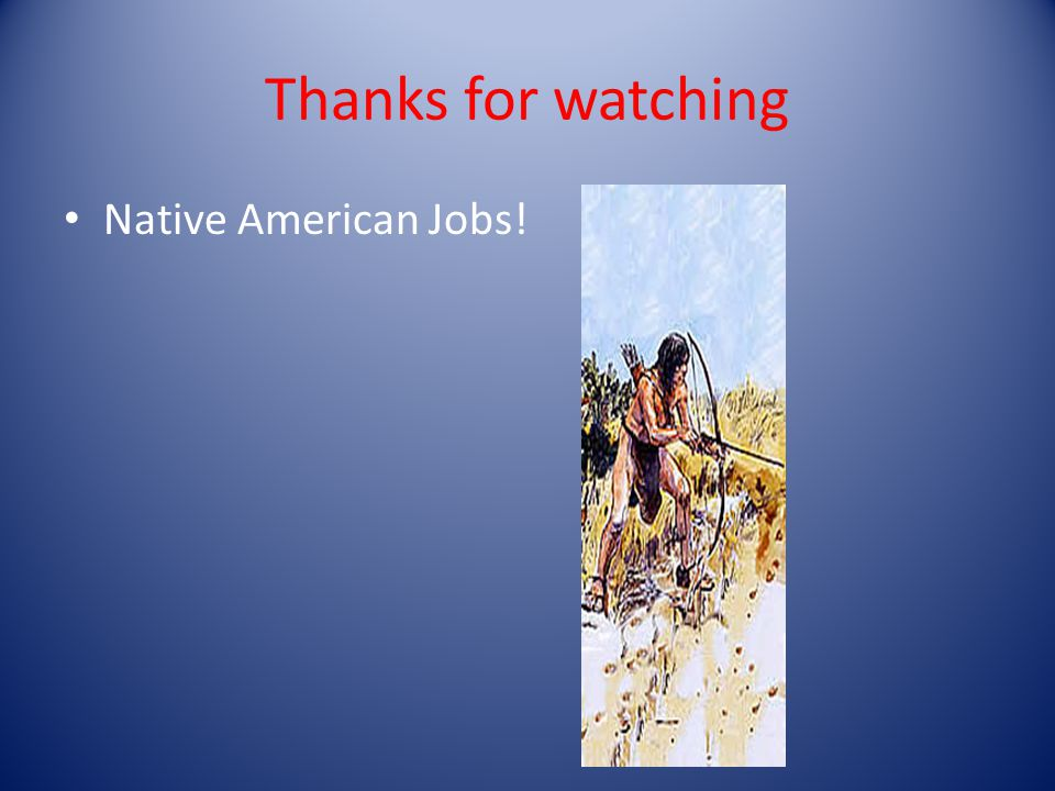 Thanks for watching Native American Jobs!