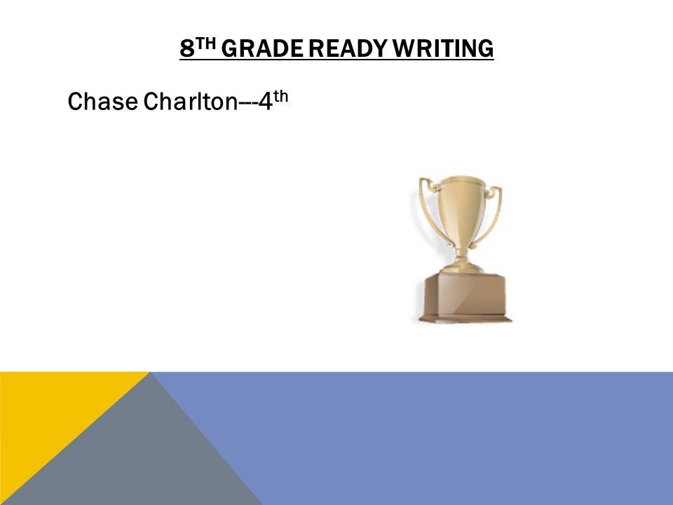 8th grade ready writing Chase Charlton---4th