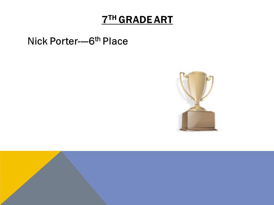 7th grade art Nick Porter----6th Place