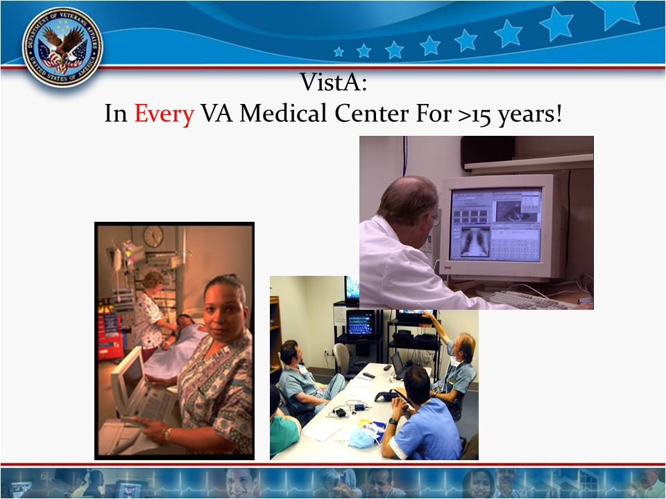 VistA: In Every VA Medical Center For >15 years!