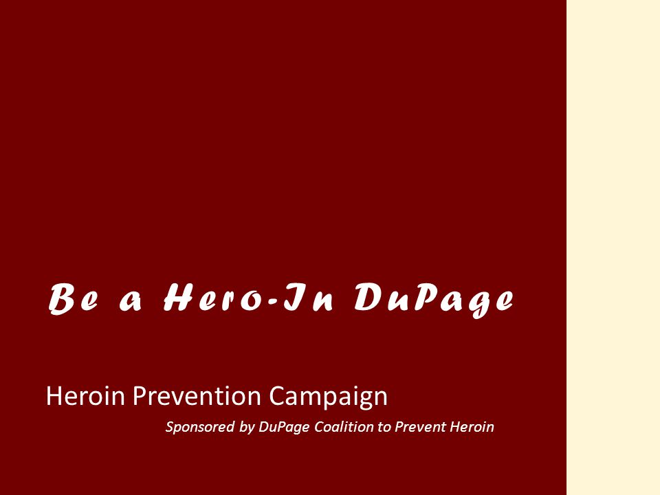 Be a Hero-In DuPage Heroin Prevention Campaign