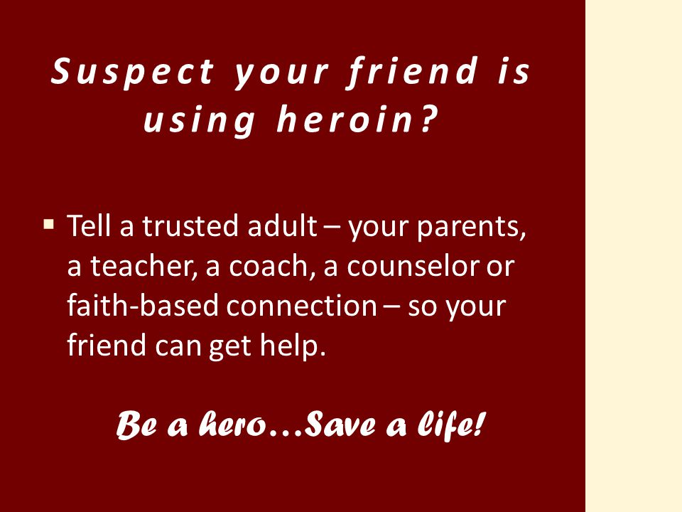 Suspect your friend is using heroin