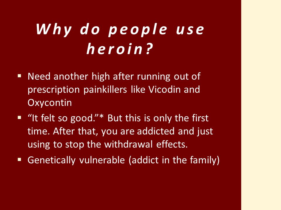 Why do people use heroin