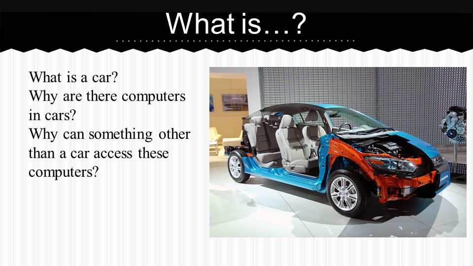 What is… What is a car Why are there computers in cars