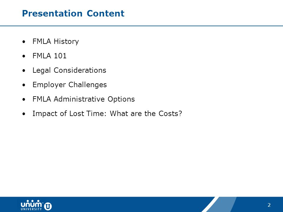 Presentation Content FMLA History FMLA 101 Legal Considerations