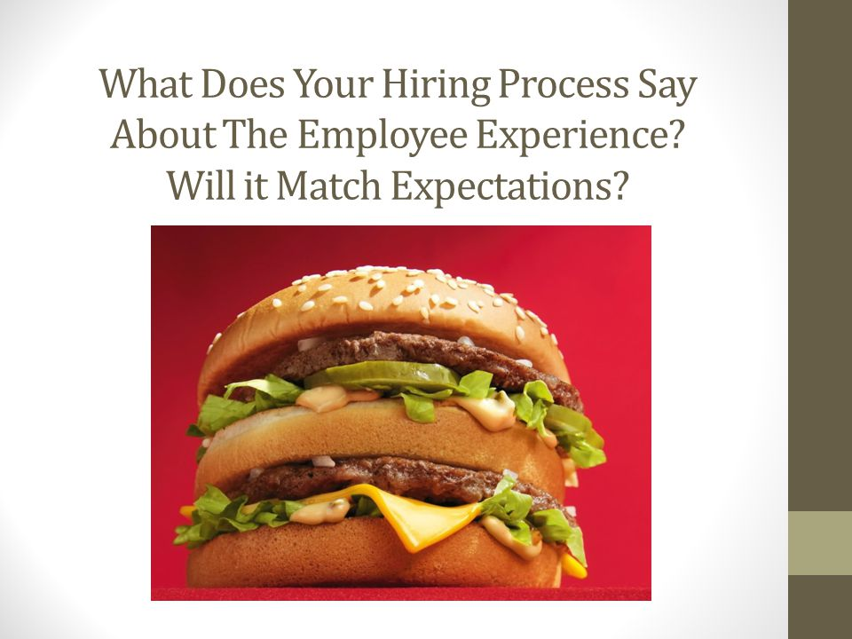 What Does Your Hiring Process Say About The Employee Experience