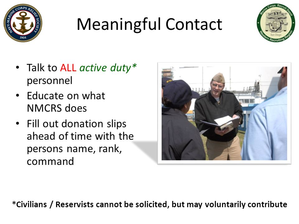 Meaningful Contact Talk to ALL active duty* personnel