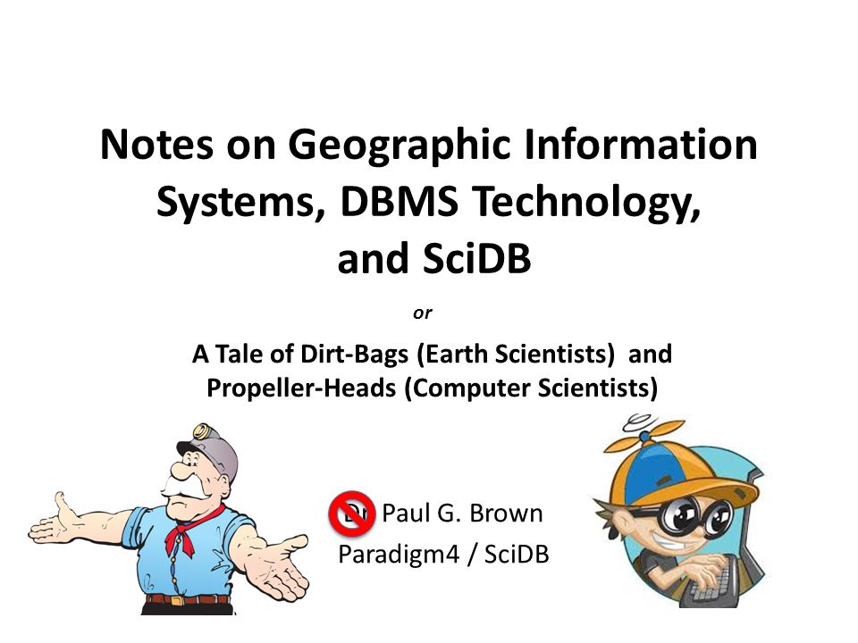 Notes on Geographic Information Systems, DBMS Technology, and SciDB