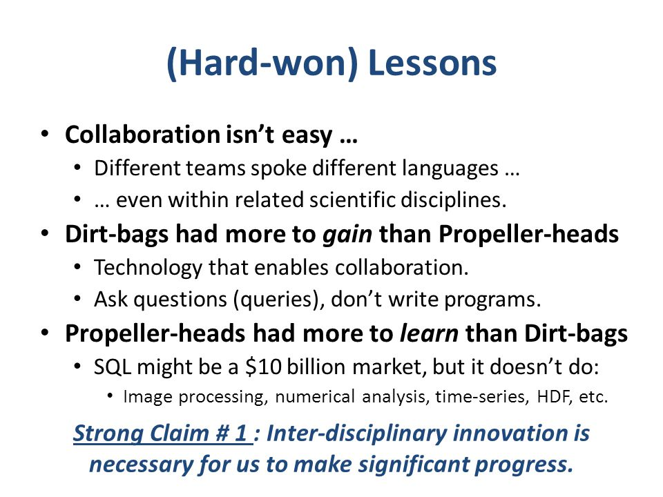 (Hard-won) Lessons Collaboration isn't easy …