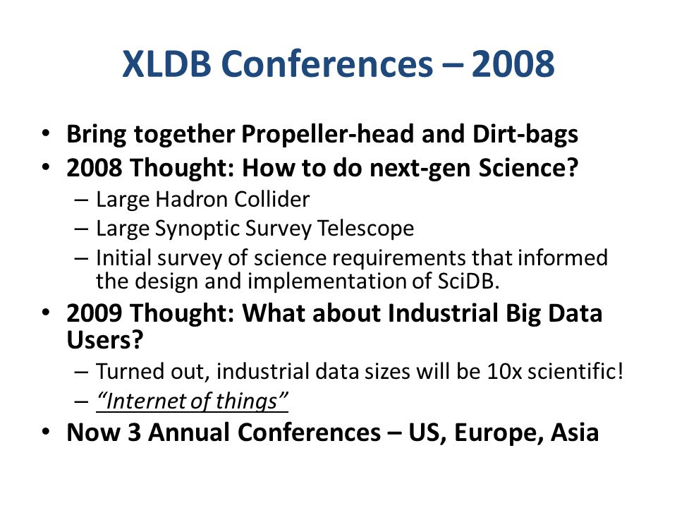 XLDB Conferences – 2008 Bring together Propeller-head and Dirt-bags