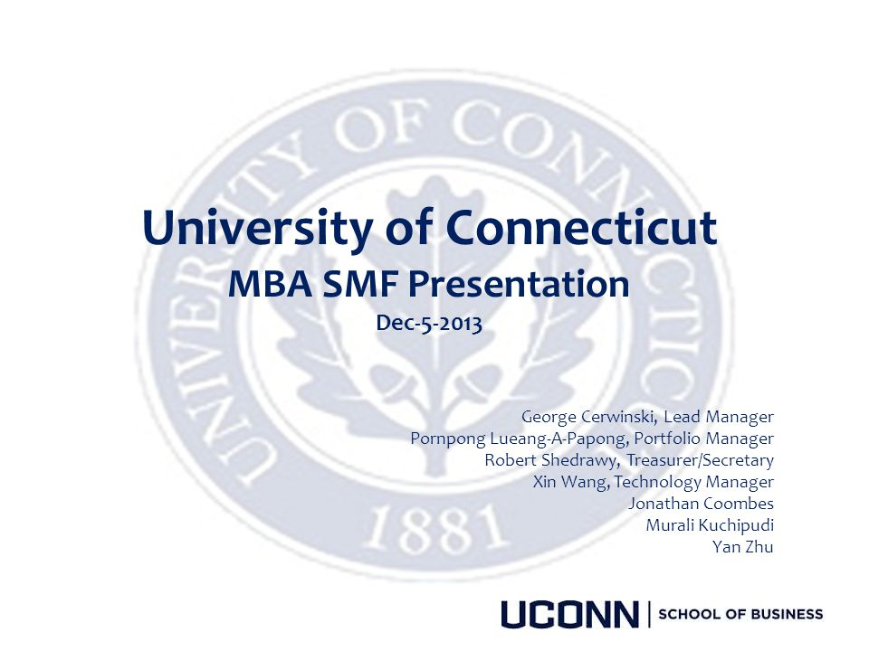 University of Connecticut MBA SMF Presentation Dec-5-2013