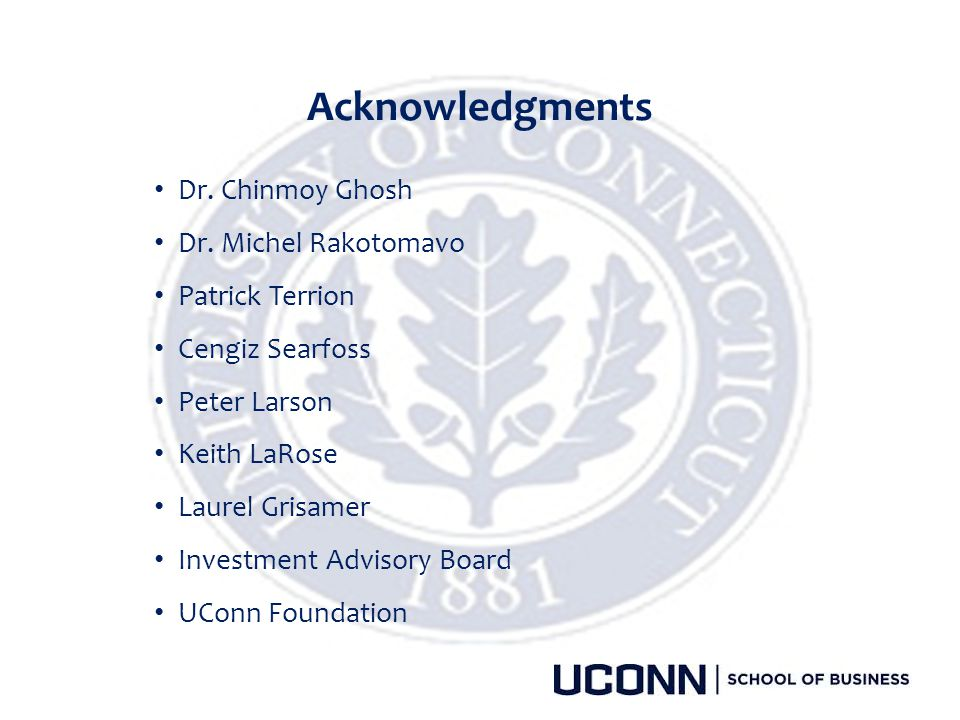 Acknowledgments Dr. Chinmoy Ghosh Dr. Michel Rakotomavo