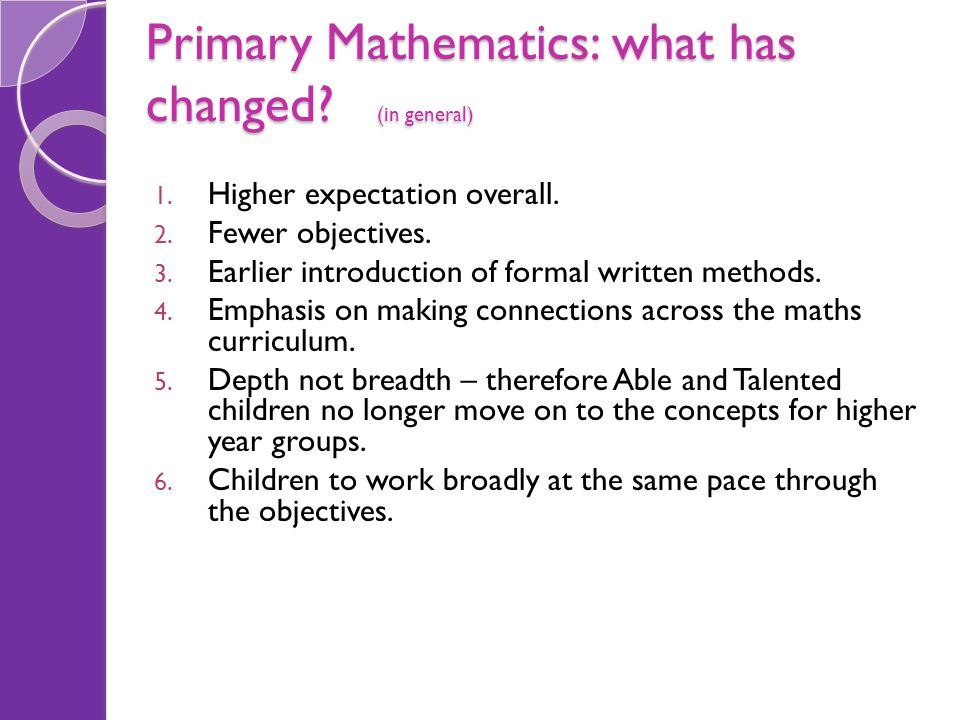 Primary Mathematics: what has changed (in general)