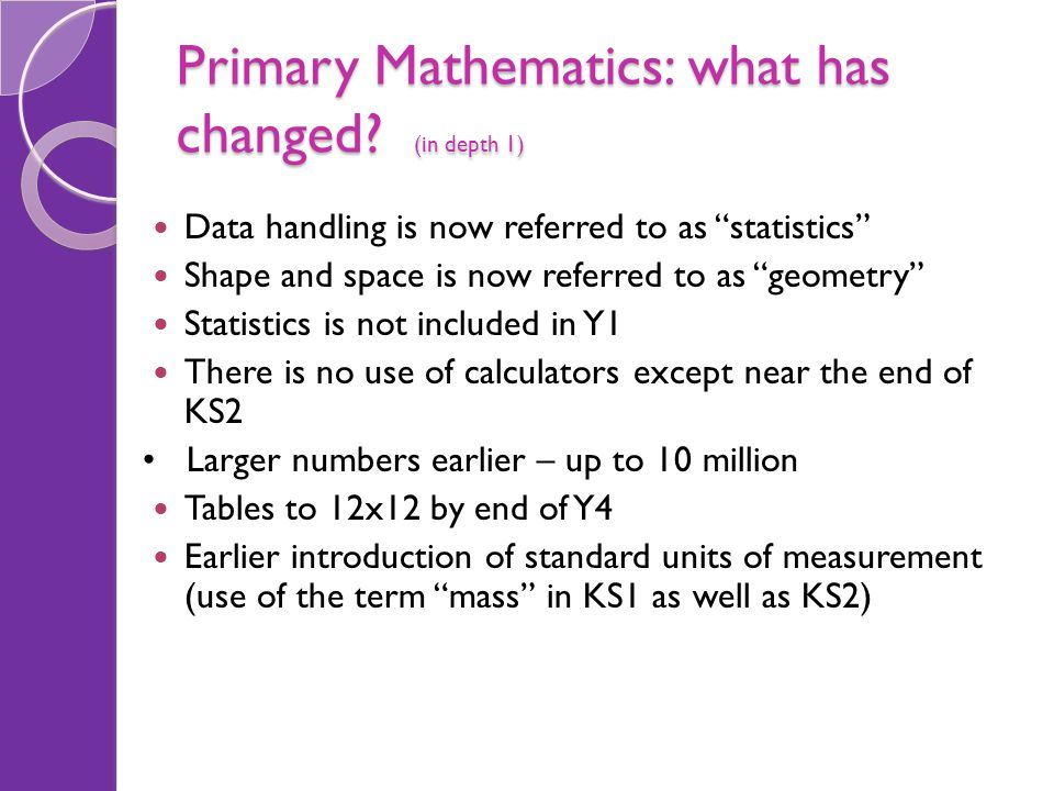 Primary Mathematics: what has changed (in depth 1)