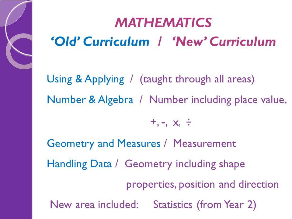 'Old' Curriculum / 'New' Curriculum