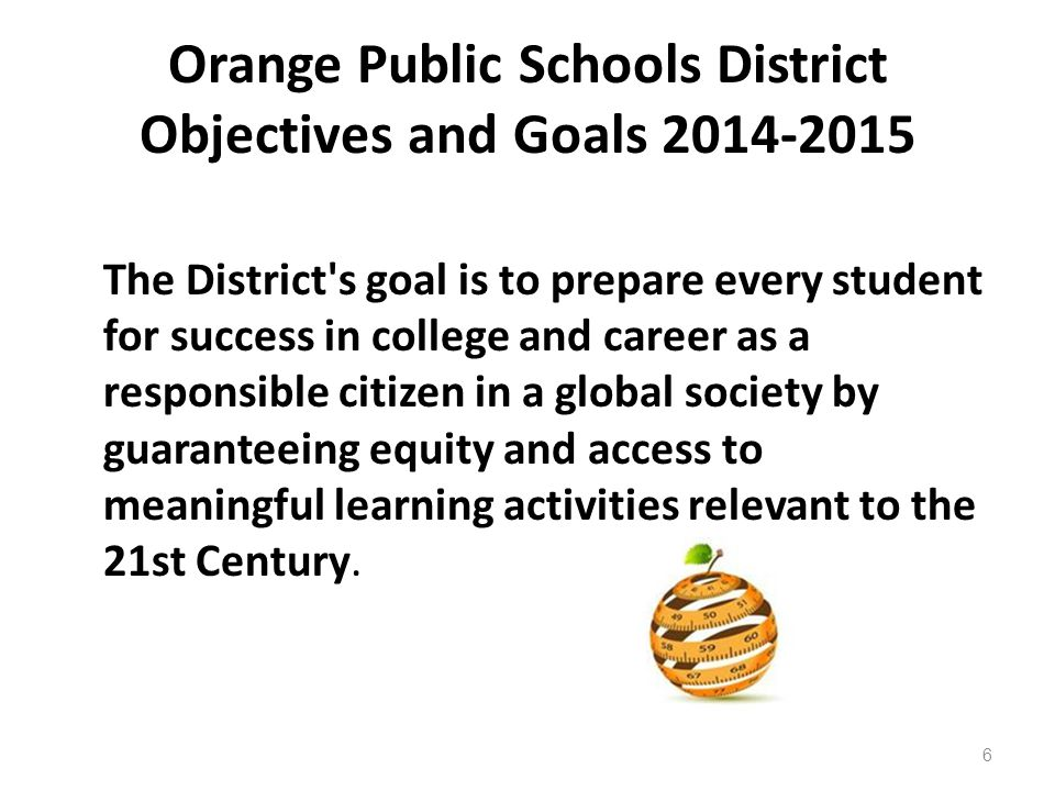 Orange Public Schools District Objectives and Goals 2014-2015
