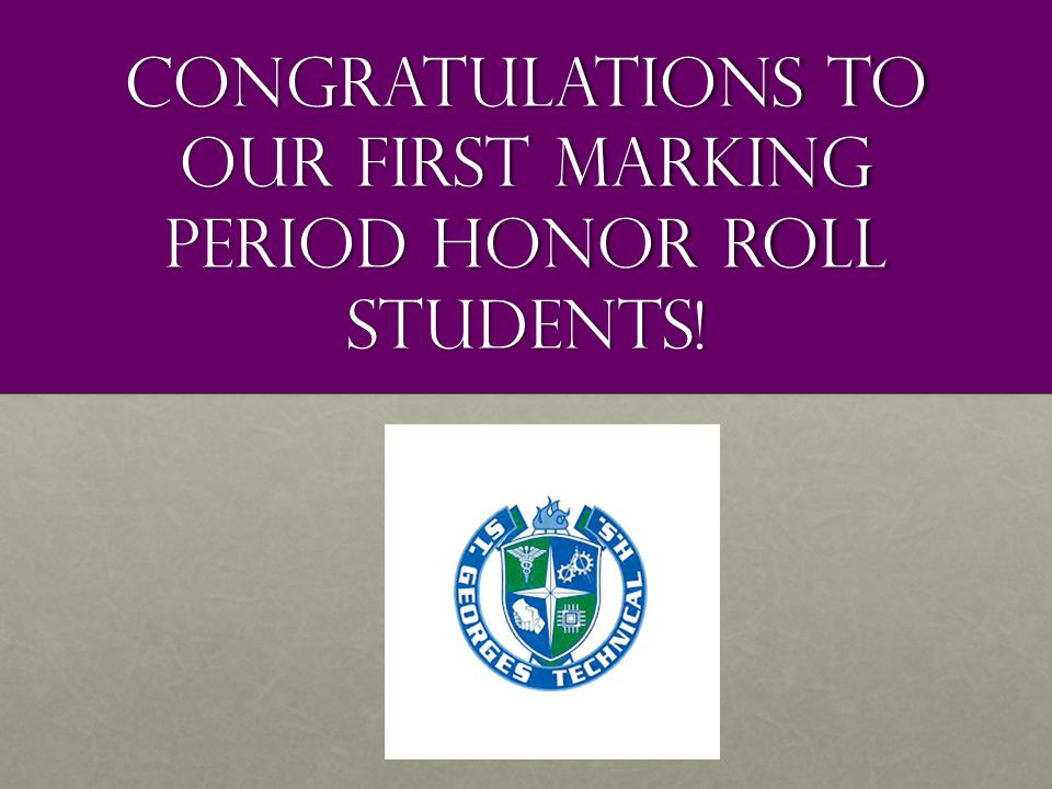 Congratulations to our first marking period honor roll students!