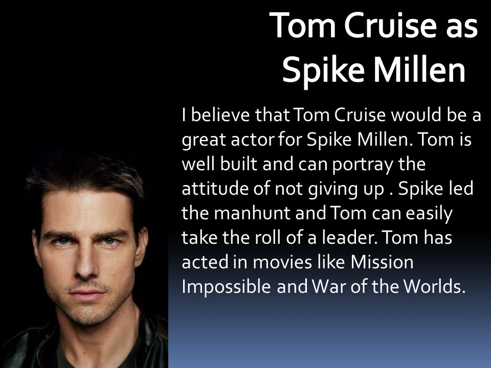 Tom Cruise as Spike Millen