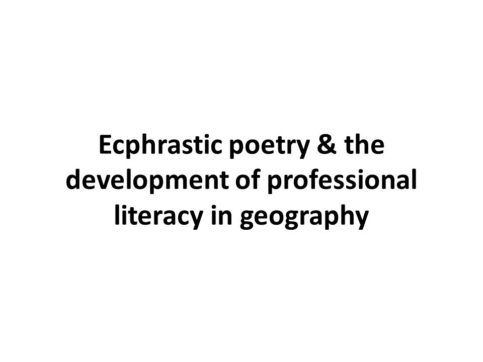 Ecphrastic poetry & the development of professional literacy in geography