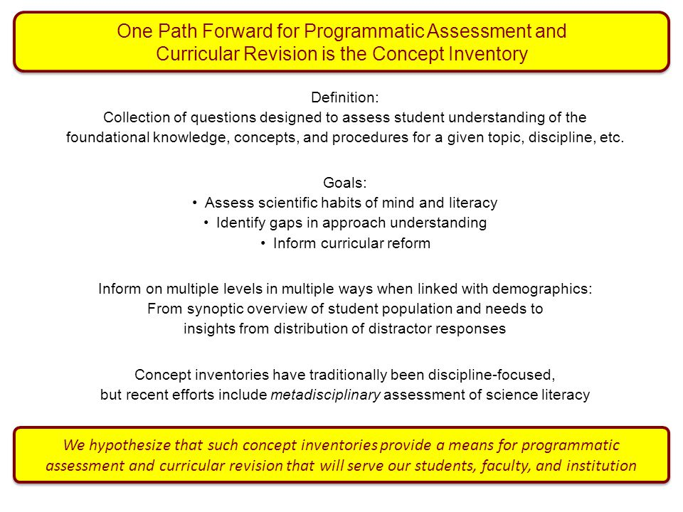 One Path Forward for Programmatic Assessment and Curricular Revision is the Concept Inventory