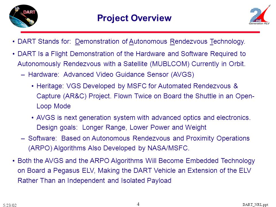 Project Overview DART Stands for: Demonstration of Autonomous Rendezvous Technology.